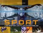 Couverture du livre « Sport ; les photos les plus incroyables » de Jean-Damien Lesay aux éditions Vsd