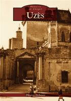 Couverture du livre « Uzès » de Thierry Dehayes aux éditions Editions Sutton