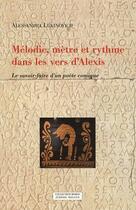 Couverture du livre « Mélodie ; mètre et rythme dans les vers d'Alexis ; le savoir-faire d'un poète comique » de Lukinovich/Alessandr aux éditions Millon
