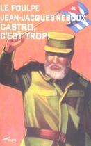 Couverture du livre « Castro C'Est Trop » de Reboux J J aux éditions Baleine
