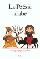 Couverture du livre « La poesie arabe - des origines a nos jours » de Rene R. Khawam aux éditions Phebus