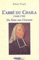 Couverture du livre « Abbe Du Chaila, 1648-1702 Du Siam Aux Cevennes » de Robert Poujol aux éditions Nouvelles Presses Du Languedoc