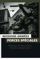 Couverture du livre « Missions armées, forces spéciales ; missions secrètes d'Etat, missions dangereuses » de Robert Mccoy aux éditions Pages Ouvertes
