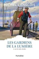 Couverture du livre « Les gardiens de la lumière t.3 ; au fil des jours » de Michel Langlois aux éditions Hurtubise