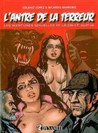 Couverture du livre « L'antre de la terreur ; les aventures sexuelles de Lilian et Agathe » de Francisco Solano Lopez et Ricardo Barreiro aux éditions Dynamite