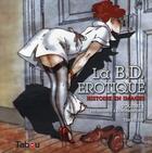 Couverture du livre « La BD érotique t.1 ; des origines à l'underground » de Tim Pilcher aux éditions Tabou