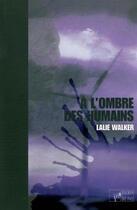 Couverture du livre « A L'Ombre Des Humains » de Lalie Walker aux éditions Atelier In8