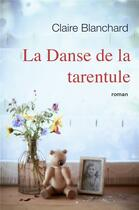 Couverture du livre « La danse de la tarentule » de Claire Blanchard aux éditions Librinova