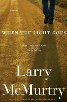 Couverture du livre « When the Light Goes » de Larry Mcmurtry aux éditions Simon & Schuster