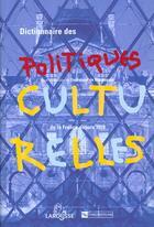 Couverture du livre « Dictionnaire Des Politiques Culturelles En France Depuis 1959 » de Emmanuel De Waresquiel aux éditions Larousse
