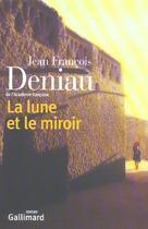 Couverture du livre « La lune et le miroir » de Jean-Francois Deniau aux éditions Gallimard