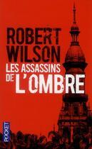 Couverture du livre « Les assassins de l'ombre » de Robert Wilson aux éditions Pocket