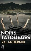 Couverture du livre « Noirs tatouages » de Val McDermid aux éditions J'ai Lu