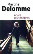 Couverture du livre « Après les ténèbres » de Martine Delomme aux éditions Archipel