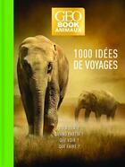 Couverture du livre « GEOBOOK ; animaux ; 1000 idées de voyage (édition 2020) » de Zahia Hafs aux éditions Geo