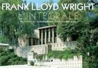 Couverture du livre « Frank Lloyd Wright ; intégrale » de Alan Weintraub et Kathryn Smith aux éditions Chene
