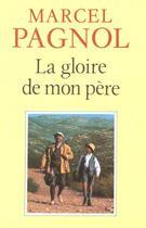 Couverture du livre « La Gloire De Mon Pere » de Marcel Pagnol aux éditions Fallois