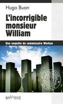 Couverture du livre « L'incorrigible monsieur William » de Hugo Buan aux éditions Palemon