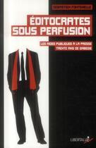 Couverture du livre « Éditocrates sous perfusion » de Sebastien Fontenelle aux éditions Libertalia