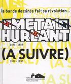 Couverture du livre « Métal hurlant ; affaire (à suivre) ; la bande dessinée en liberté » de Jean-Baptiste Barbier aux éditions Fhel