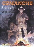 Couverture du livre « Comanche, Le Prisonnier » de Hermann aux éditions Erko