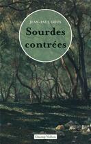 Couverture du livre « Sourdes contrées » de Jean-Paul Goux aux éditions Champ Vallon