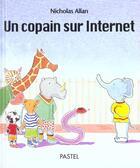Couverture du livre « Un copain sur internet » de Nicholas Allan aux éditions Ecole Des Loisirs