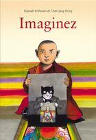 Couverture du livre « Imaginez » de Raphael Enthoven et Chen Jiang Hong aux éditions Ecole Des Loisirs