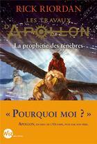 Couverture du livre « Les travaux d'Apollon T.2 ; la prophétie des ténèbres » de Rick Riordan aux éditions Albin Michel