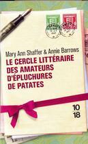 Couverture du livre « Le cercle littéraire des amateurs d'épluchures de patates » de Mary Ann Shaffer et Annie Barrows aux éditions 10/18