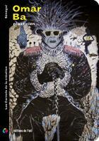 Couverture du livre « Omar Ba ; plasticien » de Omar Ba et Sylvain Sankale aux éditions L'oeil
