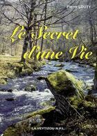 Couverture du livre « Le secret d'une vie » de Pierre Louty aux éditions La Veytizou