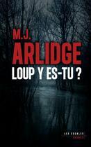 Couverture du livre « Loup y es-tu ? » de M. J. Arlidge aux éditions Les Escales