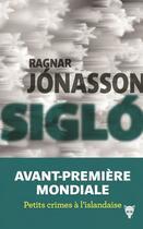 Couverture du livre « Sigló » de Ragnar Jonasson aux éditions La Martiniere