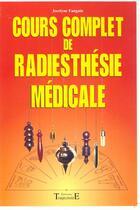 Couverture du livre « Cours Complet De Radiesthesie Medicale » de Jocelyne Fangain aux éditions Trajectoire