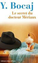 Couverture du livre « Le secret du docteur Mériaux » de Yves Bocaj aux éditions Libra Diffusio