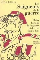 Couverture du livre « Les saigneurs de la guerre » de Jean Bacon aux éditions Phebus