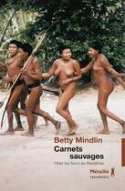 Couverture du livre « Carnets sauvages » de Betty Mindlin aux éditions Metailie