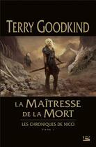 Couverture du livre « La maîtresse de la mort » de Terry Goodkind aux éditions Bragelonne