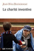 Couverture du livre « La charité inventive » de Jean-Yves Ducourneau aux éditions Des Beatitudes