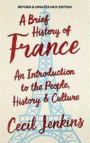 Couverture du livre « A brief history of France ; an introduction to the people, history & culture » de Cecil Jenkins aux éditions Interart