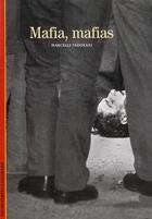 Couverture du livre « Mafia, mafias » de Marcelle Padovani aux éditions Gallimard