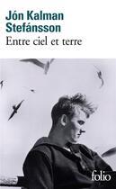 Couverture du livre « Entre ciel et terre » de Jon Kalman Stefansson aux éditions Gallimard