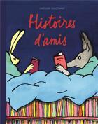 Couverture du livre « Histoires d'amis » de Gregoire Solotareff aux éditions Ecole Des Loisirs