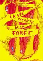 Couverture du livre « La vie secrète de la forêt » de Gregoire Solotareff aux éditions Ecole Des Loisirs