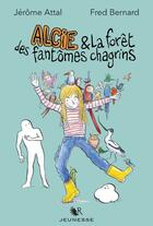 Couverture du livre « Alcie et la forêt des fantômes chagrin » de Fred Bernard et Jerome Attal aux éditions R-jeunesse