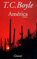 Couverture du livre « America » de T. Coraghessan Boyle aux éditions Grasset Et Fasquelle