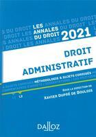 Couverture du livre « Droit administratif ; méthodologie & sujets corrigés (édition 2021) » de Collectif et Xavier Dupre De Boulois aux éditions Dalloz