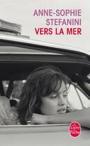 Couverture du livre « Vers la mer » de Anne-Sophie Stefanini aux éditions Lgf