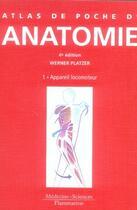 Couverture du livre « Anatomie t.1 ; appareil locomoteur » de Platzer Werner aux éditions Medecine Sciences Publications
